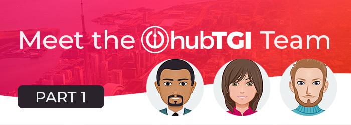 Meet the hubTGI Team! – Part One